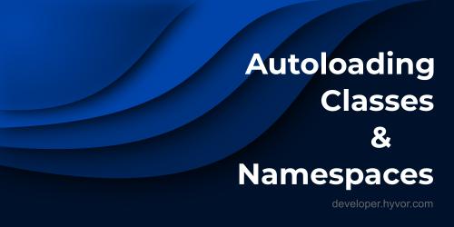 Autoloading Classes/Namespaces